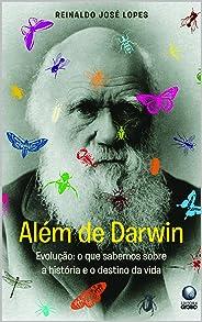 Além de Darwin: O que sabemos sobre a história e o destino da vida na Terra