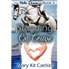 Standing On Course (Noble Dreams Book 3)