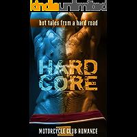 Hardcore: Hard Core Biker MC Motorcycle Club Menage Steamy 3 Story Bundle Set (Hot Tales From a Hard Road Boxset Book 1)