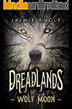 Dreadlands: Wolf Moon: (Epic YA Fantasy Adventure)