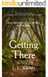 All Roads Lead Home: Getting There