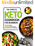 The Complete Keto Cookbook for Beginners: Easy and Affordable 5-Ingredient Keto Diet Recipes Book with Pictures for Busy…