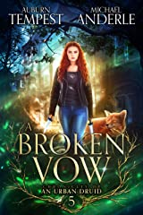 A Broken Vow (Chronicles of an Urban Druid Book 5) Kindle Edition