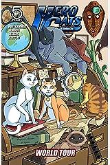 Hero Cats Vol. 4: World Tour Kindle Edition