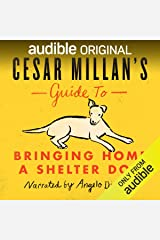 Cesar Millan's Guide to Bringing Home a Shelter Dog Audible Audiobook