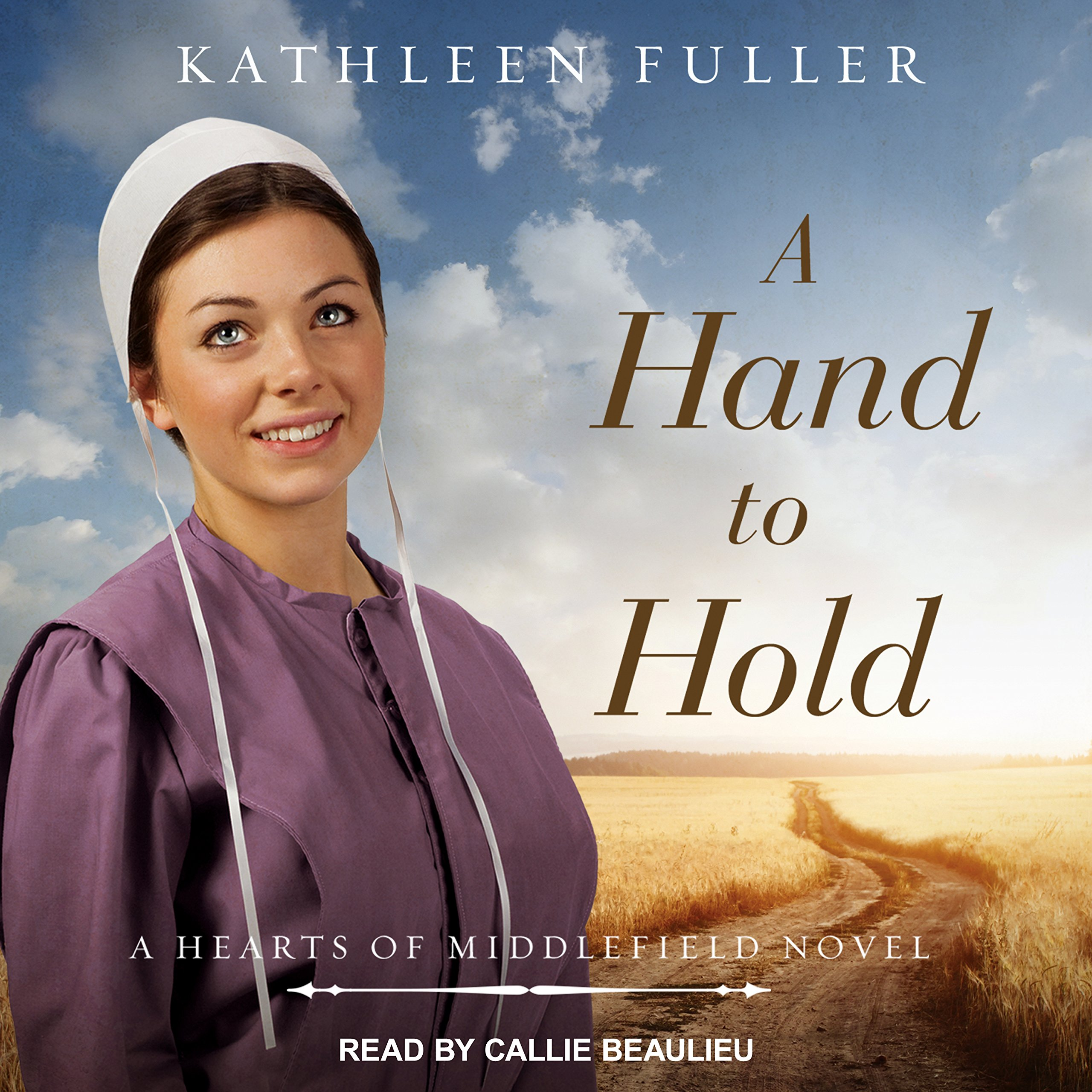 A Hand to Hold (Hearts of Middlefield): Kathleen Fuller, Callie Beaulieu:  9781541419469: Amazon.com: Books