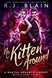 No Kitten Around: A Magical Romantic Comedy (with a body count)