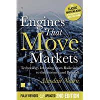Engines That Move Markets: Technology Investing from Railroads to the Internet and Beyond (English Edition)