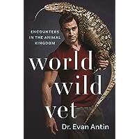 World Wild Vet: Encounters in the Animal Kingdom