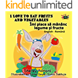 I Love to Eat Fruits and Vegetables (romanian bilingual,romanian children books, romanian for kids, english romanian children's book) (English Romanian Bilingual Collection)