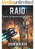 Raid: Rise Of Mankind Book 3