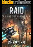 Raid: Rise Of Mankind Book 3