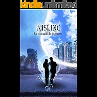 AISLING-En el mundo de los sueños: ITrilogía de Fantasía y romance. Brujas, Leyendas, aventura para salvar los mundos de…