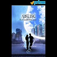 AISLING-En el mundo de los sueños: Inicio Trilogía de Fantasía y distopía. Brujas, Religión Wicca, peligros y aventura…