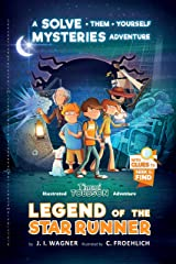 Legend of the Star Runner: A Solve-Them-Yourself Mysteries Adventure (Timmi Tobbson Chapter Book for Kids 8-12) Kindle Edition