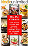 One-Pot Cookbook: Family-Friendly Everyday Soup, Casserole, Slow Cooker and Skillet Recipes Inspired by The Mediterranean Diet (Free Gift: Superfood Salad Recipes) (Healthy Eating Made Easy Book 6)