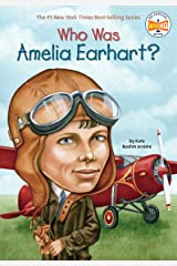 Who Was Amelia Earhart? (Who Was?) Kindle Edition