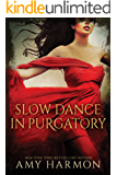 Slow Dance in Purgatory (Purgatory Series Book 1)