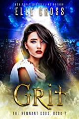 GRIT 2: A Reverse Harem Urban Fantasy Series (The Remnant Gods) Kindle Edition