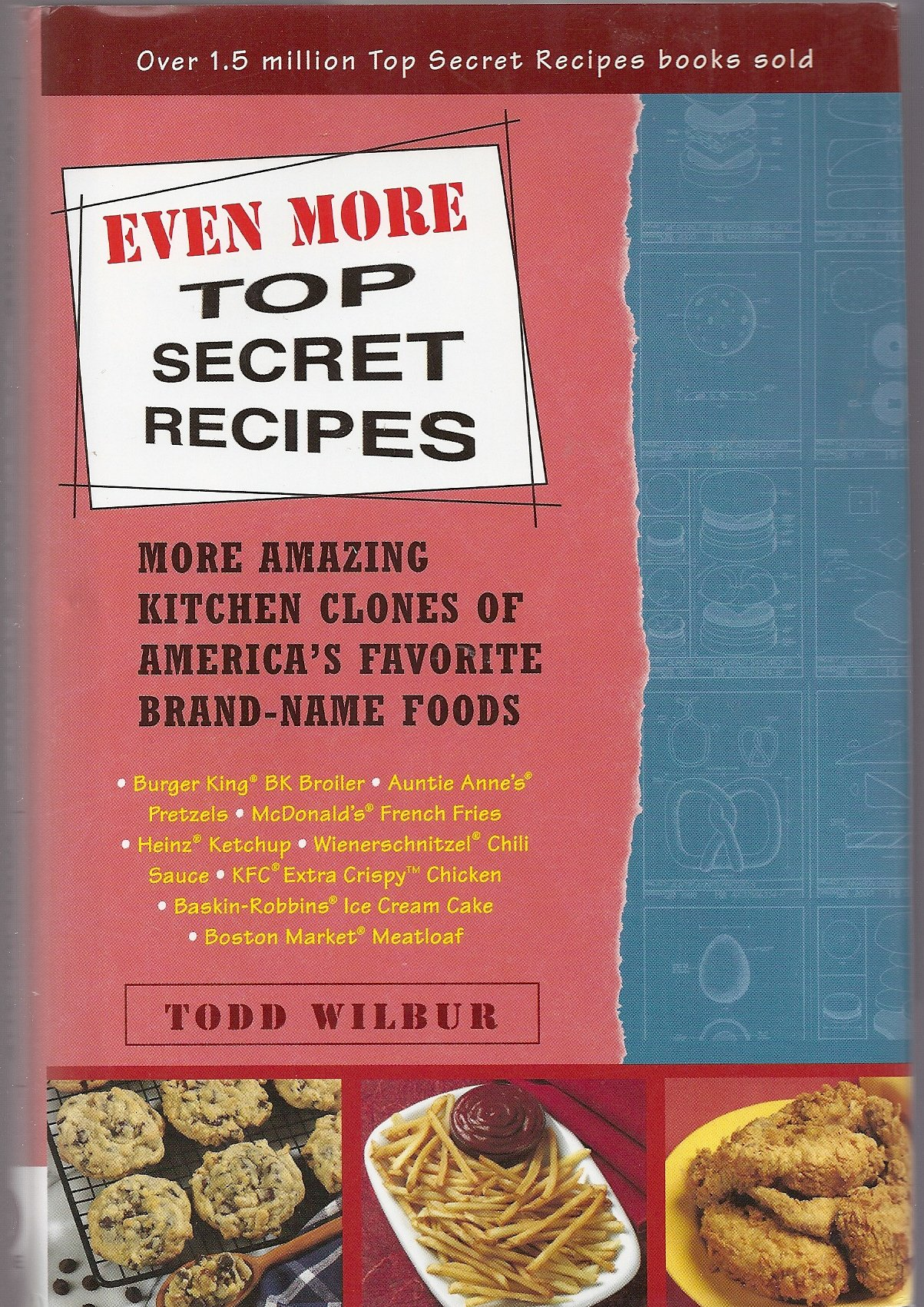 Download Even More Top Secret Recipes, More Amazing Kitchen Clones of America's Favorite Brand-Name Foods pdf epub