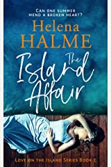 The Island Affair: Can one summer mend a broken heart? (Love on the Island Book 1) Kindle Edition