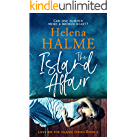 The Island Affair: Can one summer mend a broken heart? (Love on the Island Book 1)