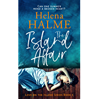 The Island Affair: Can one summer mend a broken heart? (Love on the Island Book 1)