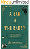 A Jar of Thursday: An adventure featuring Sherlock Holmes (Sherlock & Jack Book 1)