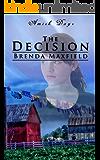 Amish Days: The Decision: A Short Story Amish Romance (Hollybrook Amish Romance)