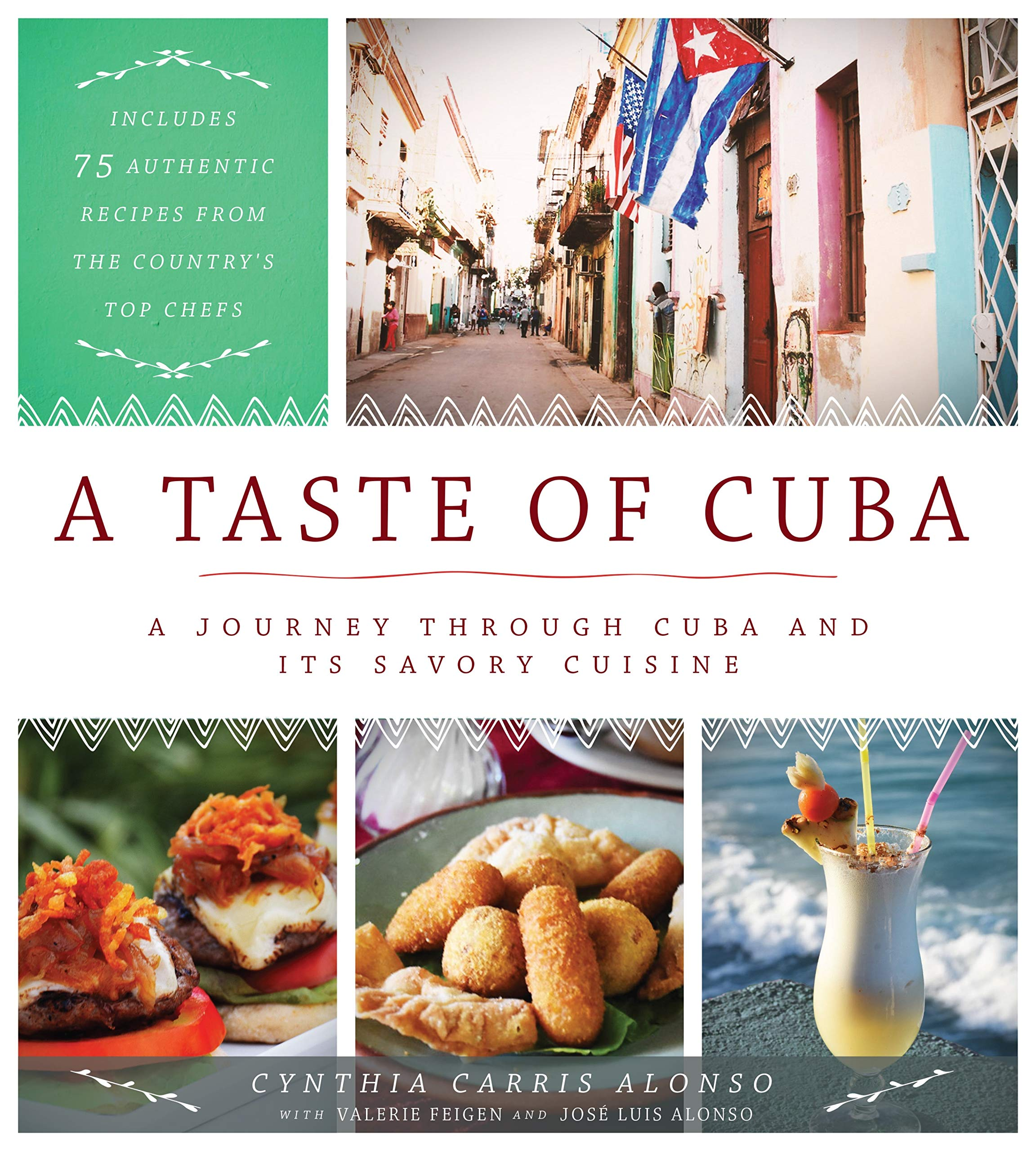 A Taste of Cuba: A Journey Through Cuba and Its Savory Cuisine, Includes 75 Authentic Recipes from the Countrys Top Chefs 2018: Amazon.es: Cynthia Carris ...