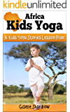 Africa Kids Yoga: A Kids Yoga Stories Lesson Plan