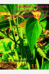 Gardener's Guide to Growing Green Beans: The Green Bean Book – Growing Bush, Pole Beans For Beginning Gardeners (Gardener's Guide to Growing Your Vegetable Garden 2) Kindle Edition