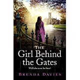 The Girl Behind the Gates: The bestselling, heart-breaking historical novel based on a true story that will stay with you for