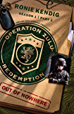 Operation Zulu Redemption: Out of Nowhere - Part 2 (Operation Zulu Redemption Season 1)