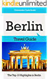 Berlin Travel Guide: The Top 10 Highlights in Berlin (Globetrotter Guide Books)