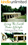 Living The Earth Home Lifestyle: Underground Home Living Experiences