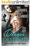 Dragon Destined: A Sexy Urban Fantasy Romance (Prince of the Other Worlds Book 2)