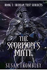 The Scorpion's Mate (Iriduan Test Subjects Book 1) Kindle Edition