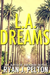 L.A. Dreams (Antique Assassin Crime Series Book 5) Kindle Edition