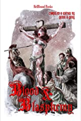 Blood and Blasphemy Kindle Edition