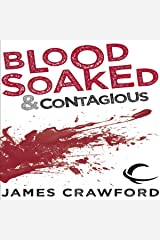 Blood Soaked and Contagious Audible Audiobook