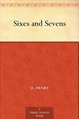 Sixes and Sevens Kindle Edition