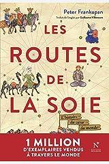 Les Routes de la Soie: L'histoire du cœur du monde (French Edition) Kindle Edition