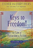Keys to Freedom!: The Law of Attraction In Action Episode II