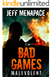 Bad Games: Malevolent - A Dark Psychological Thriller (Bad Games Series Book 4)