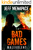 Bad Games: Malevolent - A Dark Psychological Thriller (Bad Games Series Book 4)