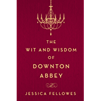 The Wit and Wisdom of Downton Abbey (The World of Downton Abbey) (English Edition)