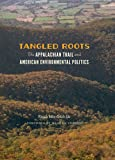 Tangled Roots: The Appalachian Trail and American Environmental Politics (Weyerhaeuser Environmental Books)