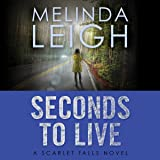 Seconds to Live: Scarlet Falls, Book 3