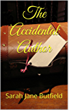 The Accidental Author (The What, Why, Where, When, Who & How Book Promotion Series 1)